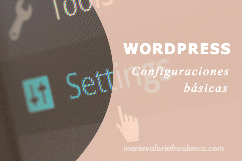 WordPress – Configuraciones básicas + Video Tutorial
